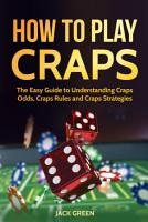 How To Play Craps  The Easy Guide to Understanding Craps     PDF