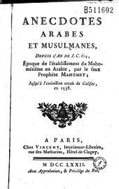 Anecdotes arabes et musulmanes, depuis l'an de J. C. 614... jusqu'à l'extinction totale du Califat, en 1538