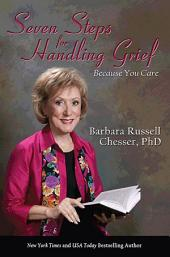 Seven Steps for Handling Grief: Because You Care