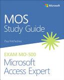 MOS Study Guide for Microsoft Access Expert Exam MO 500 PDF
