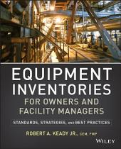 Equipment Inventories for Owners and Facility Managers: Standards, Strategies and Best Practices
