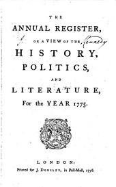 The Annual Register: World Events .... 1775 (1776)