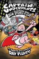 Captain Underpants 12 and the Sensational Saga of Sir Stinks-a-Lot