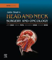 Jatin Shah s Head and Neck Surgery and Oncology E Book PDF