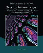 Psychopharmacology for Mental Health Professionals: An Integrative Approach: Edition 2