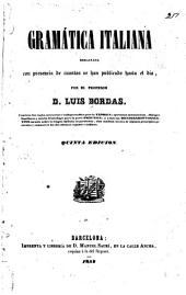 Gramatica italiana redactada con presencia de cuantas se han publicado hasta el dia