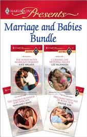 Marriage and Babies Bundle: The Konstantos Marriage Demand\Claiming His Wedding Night\The Italian's Ruthless Baby Bargain\Pregnant with the De Rossi Heir