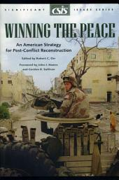 Winning the Peace: An American Strategy for Post-conflict Reconstruction