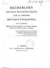 Recherches physico-mathématiques sur la théorie des eaux courantes, par R. Prony ...