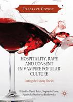 Hospitality  Rape and Consent in Vampire Popular Culture PDF