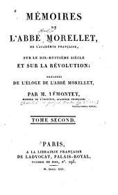 Mémoires inʹedits de l'abbé Morellet ... sur le dix-huitième siècle et sur la révolution: précédés de l'éloge de l'abbé Morellet, Volume2