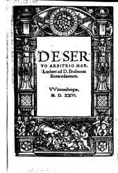 De Servo Arbitrio Mar. Lutheri ad D. Erasmum Roterodamum