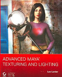 Advanced Maya Texturing and Lighting PDF