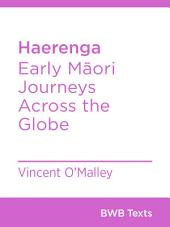 Haerenga: Early Māori Journeys Across the Globe