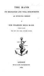 The Hand, Its Mechanism and Vital Endowments, as Evincing Design. (Third Edition.).