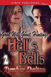 Good Will Ghost Hunting: Hell's Bells [Good Will Ghost Hunting 2]