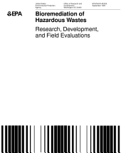 Bioremediation of hazardous wastes : research, development, and field evaluations