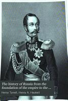 The history of Russia from the foundation of the empire to the war with Turkey in 1877  78  by H  Tyrrell and H A  Haukeil PDF