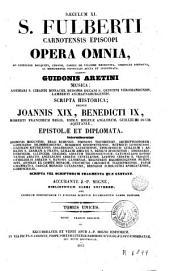 S. Fulberti carnotensis episcopis Opera omnia: ad editiones Boucqueti Chesnii, ...