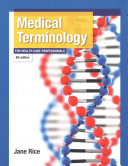 Medical Terminology for Health Care Professionals Plus Mymedicalterminologylab    Access Card Package