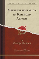 Misrepresentation in Railroad Affairs (Classic Reprint)