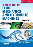 A Textbook of Fluid Mechanics and Hydraulic Machines PDF