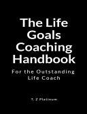 The Life Goals Coaching Handbook