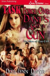 Task Force One: Dani's Got a Gun [The Men of Five-0 #4]