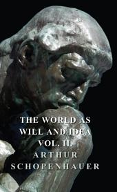 The World as Will and Idea -: Volume 2