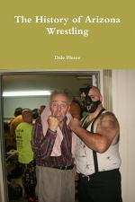 The History of Arizona Wrestling