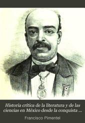 Historia crítica de la literatura y de las ciencias en México desde la conquista hasta nuestros dias