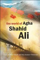 The World of Agha Shahid Ali PDF