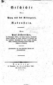 Geschichte der Burg und des Rittergutes, Rabenstein. Von Paul Oesterreicher ... Herausgegeben von dem historischen Vereine des Obermainkreises