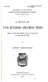 A Study of Four Hundred Steaming Tests Made at the Fuel-testing Plant, St. Louis, Mo. in 1904, 1905 and 1906