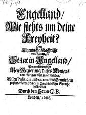 England, wie stehts um deine Freyheit? - oder Nachricht von dem itzigen Staat in Engelland etc. in Engeländischer Sprache beschrieben durch G. B.