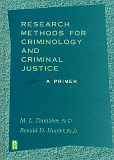Research Methods for Criminology and Criminal Justice Book