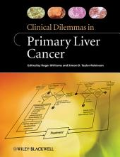 Clinical Dilemmas in Primary Liver Cancer