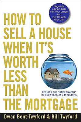 How to Sell a House When It's Worth Less Than the Mortgage