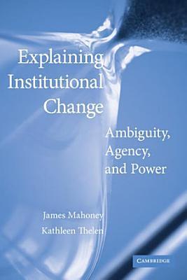 Explaining Institutional Change