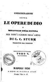Considerazioni sopra le opere di Dio e meraviglie della natura per tutti i giorni della natura per tutti i giorni dell'anno di C. C. Sturm: 5