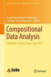 Compositional Data Analysis: CoDaWork, L'Escala, Spain, June 2015
