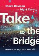 Download Take It to the Bridge Book