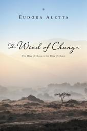 The Wind of Change: The Wind of Change is the Wind of Chance