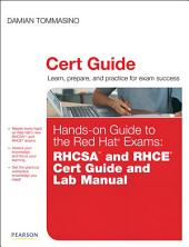 Hands-on Guide to the Red Hat Exams: RHCSA and RHCE Cert Guide and Lab Manual
