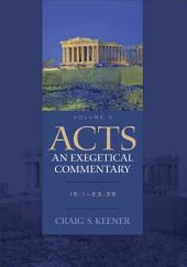 Acts: An Exegetical Commentary : Volume 3: 15:1-23:35