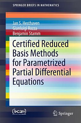 Certified Reduced Basis Methods for Parametrized Partial Differential Equations