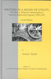 Writing in a Milieu of Utility: The Move to Technical Communication in American Engineering Programs, 1850-1950