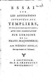 Essai sur les accusations intentées aux Templiers, et sur le secret de cet ordre