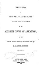 Reports of Cases at Law and in Equity Argued and Determined in the Supreme Court of Arkansas