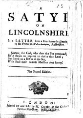 A Satyr on Lincolnshire, in a Letter [in verse] from a Gentleman in Lincoln[shire] ... Second edition
